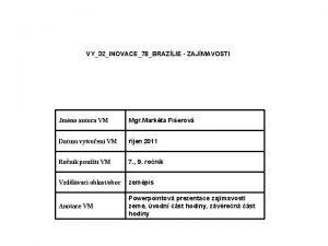 VY32INOVACE78BRAZLIE ZAJMAVOSTI Jmno autora VM Mgr Markta Fierov