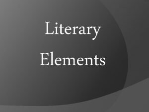 Literary Elements Literary Devices of Fiction Setting Plot
