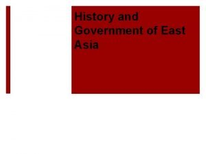 History and Government of East Asia Ancient East