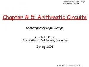 Contemporary Logic Design Arithmetic Circuits Chapter 5 Arithmetic