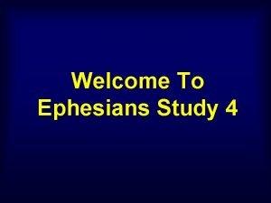 Welcome To Ephesians Study 4 Ephesians 1 13