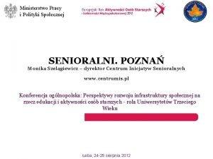 Ministerstwo Pracy i Polityki Spoecznej SENIORALNI POZNA Monika