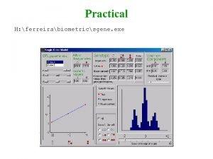 Practical H ferreirabiometricsgene exe Practical Aim Visualize graphically