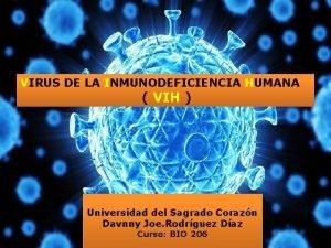 VIRUS DE LA INMUNODEFICIENCIA HUMANA VIH Universidad del