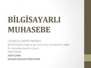BLGSAYARLI MUHASEBE LKS GO MUHASEBE PROGRAMI GO Muhasebe