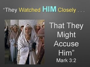 They Watched HIM Closely That They Might Accuse
