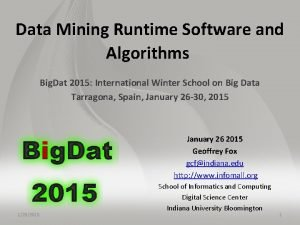 Data Mining Runtime Software and Algorithms Big Dat