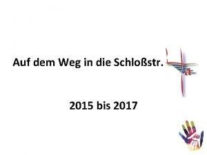 Auf dem Weg in die Schlostr 2015 bis