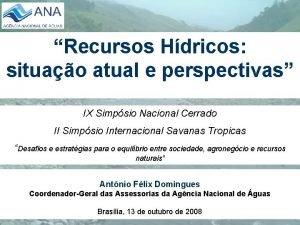 Recursos Hdricos situao atual e perspectivas IX Simpsio