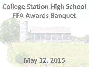 College Station High School FFA Awards Banquet May