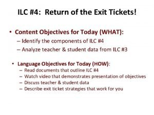 ILC 4 Return of the Exit Tickets Content