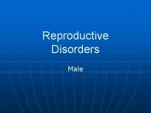 Reproductive Disorders Male Male urologist n A medical