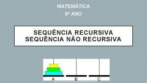 MATEMTICA 8 ANO SEQUNCIA RECURSIVA SEQUNCIA NO RECURSIVA