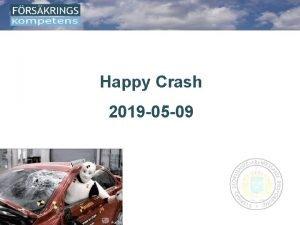 Happy Crash 2019 05 09 Happy Crash Vettig