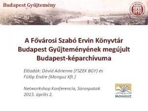 A Fvrosi Szab Ervin Knyvtr Budapest Gyjtemnynek megjult
