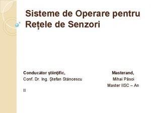 Sisteme de Operare pentru Reele de Senzori Conductor