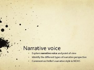 Narrative voice Explore narrative voice and point of