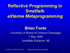 Reflective Programming in Smalltalk e Xterme Metaprogramming Brian