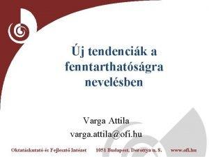 j tendencik a fenntarthatsgra nevelsben Varga Attila varga