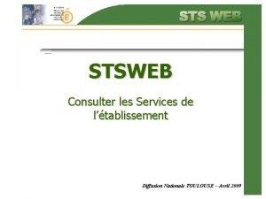 STSWEB Consulter les Services de ltablissement Diffusion Nationale