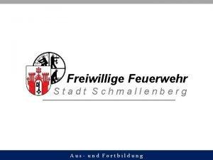 Freiwillige Feuerwehr Stadt Schmallenberg Aus und Fortbildung TECHNISCHE
