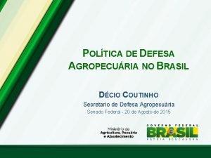 POLTICA DE DEFESA AGROPECURIA NO BRASIL DCIO COUTINHO