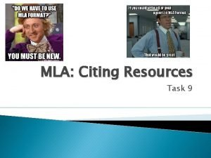 MLA Citing Resources Task 9 What should I
