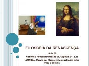 FILOSOFIA DA RENASCENA Aula 06 Convite a Filosofia
