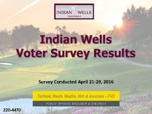 Indian Wells Voter Survey Results Survey Conducted April