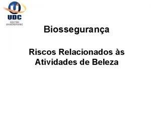 Biossegurana Riscos Relacionados s Atividades de Beleza Riscos