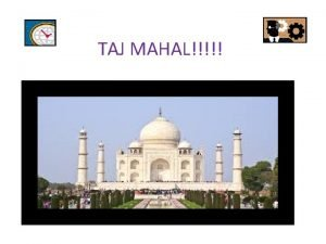 TAJ MAHAL WHO BUILT THE TAJ MAHAL In