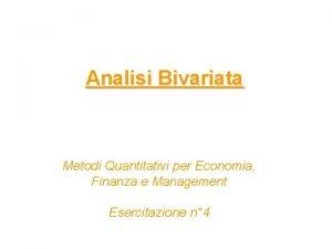 Analisi Bivariata Metodi Quantitativi per Economia Finanza e