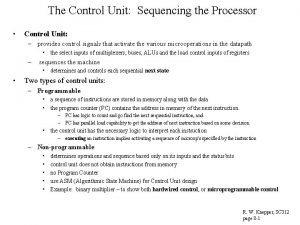 The Control Unit Sequencing the Processor Control Unit