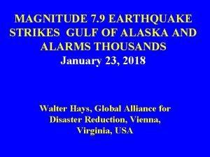MAGNITUDE 7 9 EARTHQUAKE STRIKES GULF OF ALASKA
