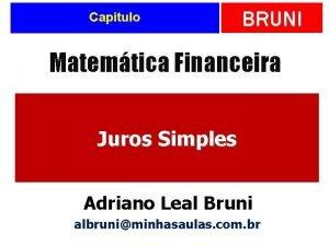 Captulo BRUNI Matemtica Financeira Juros Simples Adriano Leal