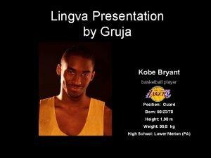 Lingva Presentation by Gruja Kobe Bryant basketball player