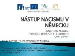 NSTUP NACISMU V NMECKU Autor Lenka Mulaov Vzdlvac
