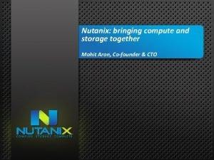 01 Nutanix bringing compute and storage together Mohit