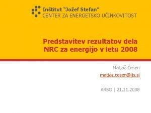 Intitut Joef Stefan CENTER ZA ENERGETSKO UINKOVITOST Predstavitev