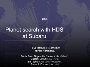 13 Planet search with HDS at Subaru Tokyo