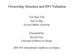Ownership Structure and IPO Valuation YinHua Yeh PeiGi