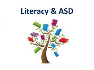 Literacy ASD Literacy Definition Reading Writing Speaking Listening