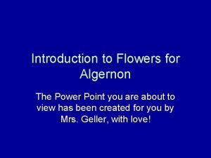 Introduction to Flowers for Algernon The Power Point