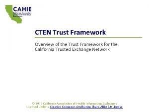 CTEN Trust Framework Overview of the Trust Framework