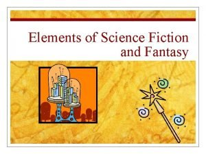 Elements of Science Fiction and Fantasy Elements of