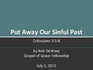 Put Away Our Sinful Past Colossians 3 5