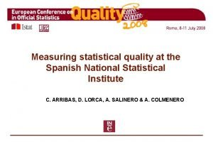 Measuring statistical quality at the Spanish National Statistical