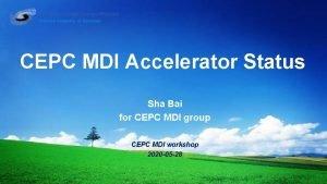 CEPC MDI Accelerator Status Sha Bai for CEPC