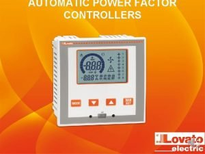 AUTOMATIC POWER FACTOR CONTROLLERS AUTOMATIC POWER FACTOR CONTROLLERS