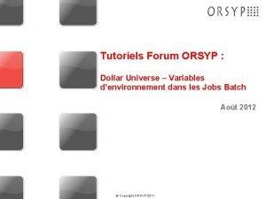 Tutoriels Forum ORSYP Dollar Universe Variables denvironnement dans
